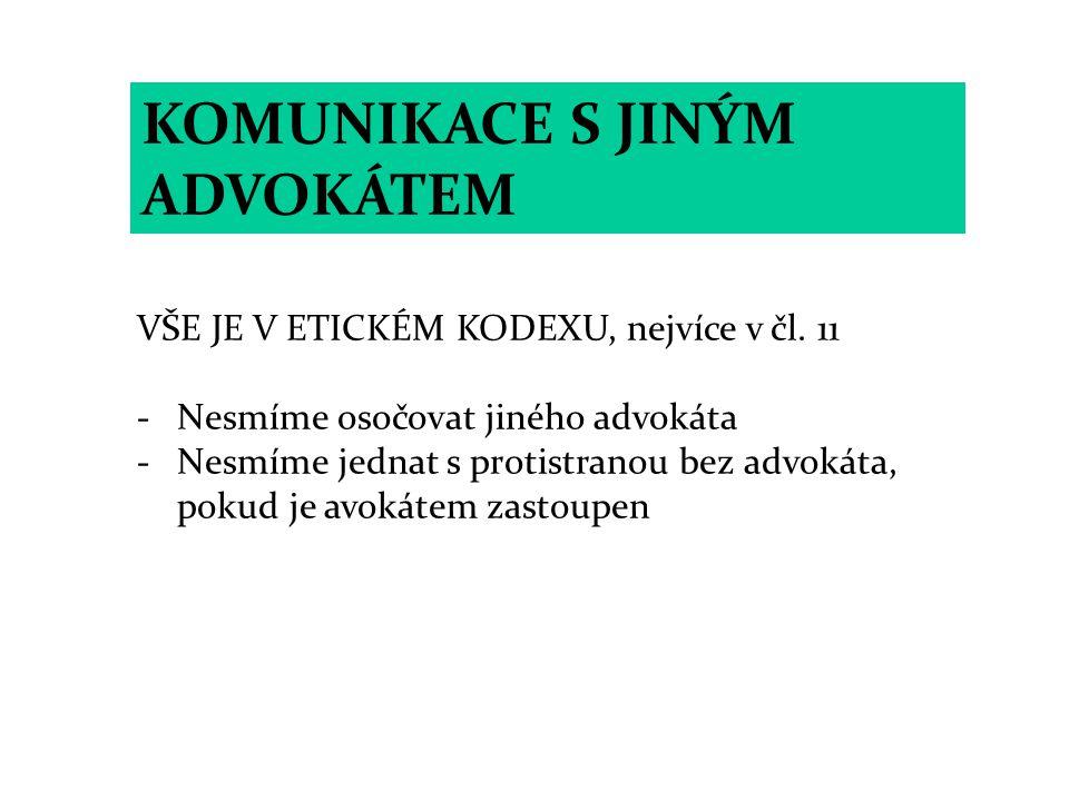 KOMUNIKACE S JINÝM ADVOKÁTEM VŠE JE V ETICKÉM KODEXU, nejvíce v čl.