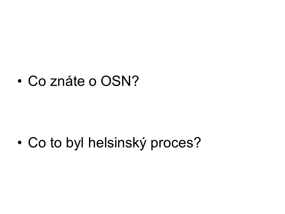 Co znáte o OSN? Co to byl helsinský proces?