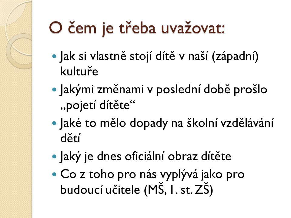 Pozice dítěte ve společnosti: všeobecné znepokojení (Helus 2OO4, s.