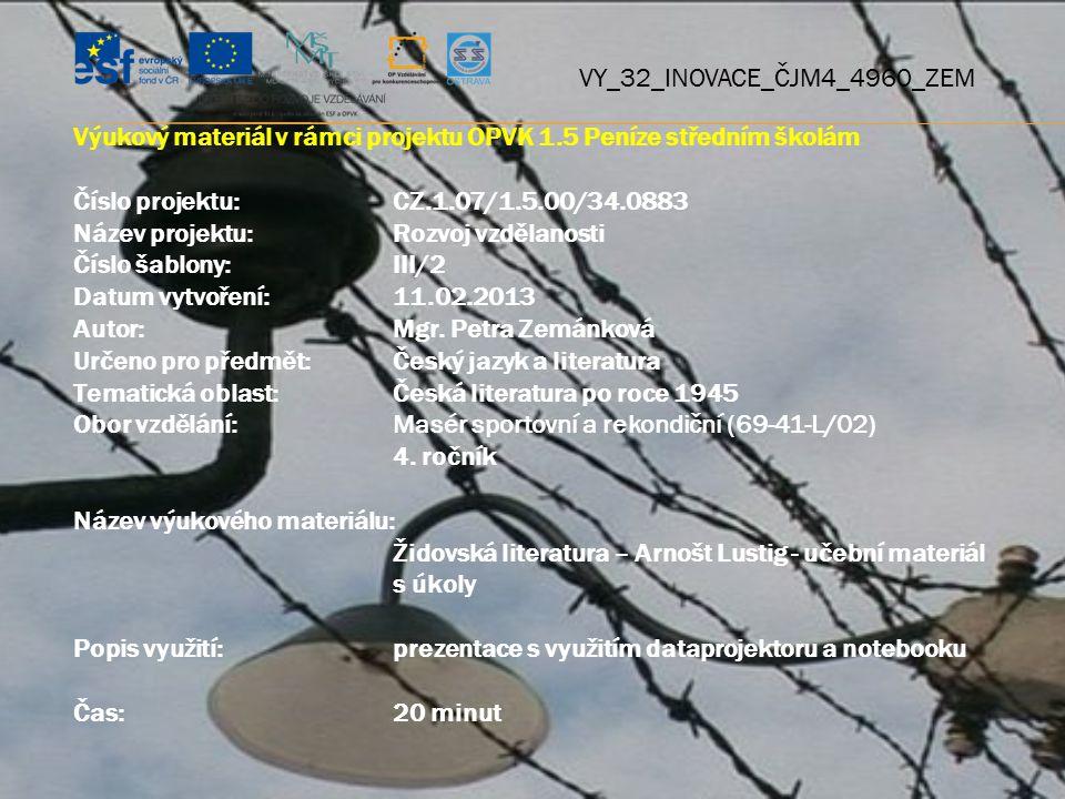 Výukový materiál v rámci projektu OPVK 1.5 Peníze středním školám Číslo projektu:CZ.1.07/1.5.00/34.0883 Název projektu:Rozvoj vzdělanosti Číslo šablony: III/2 Datum vytvoření:11.02.2013 Autor:Mgr.
