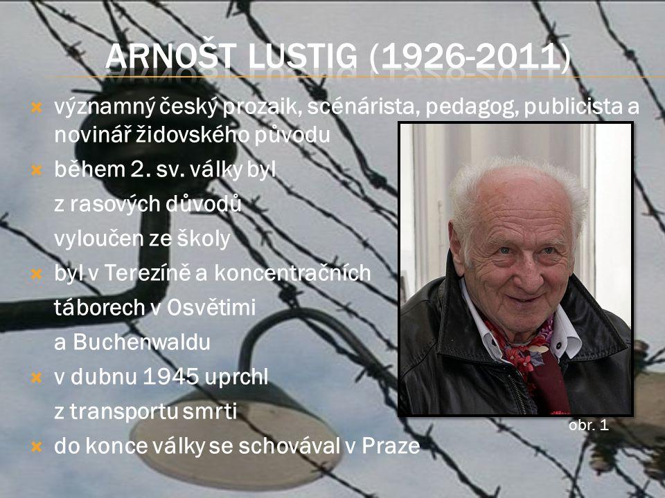  významný český prozaik, scénárista, pedagog, publicista a novinář židovského původu  během 2.