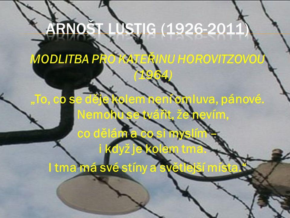 """MODLITBA PRO KATEŘINU HOROVITZOVOU (1964) """"To, co se děje kolem není omluva, pánové."""