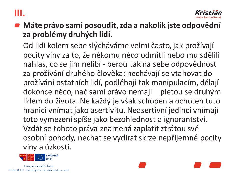 Evropský sociální fond Praha & EU: Investujeme do vaší budoucnosti IV.