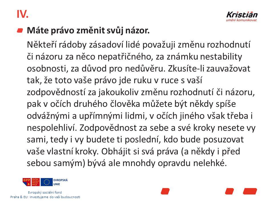Evropský sociální fond Praha & EU: Investujeme do vaší budoucnosti V.