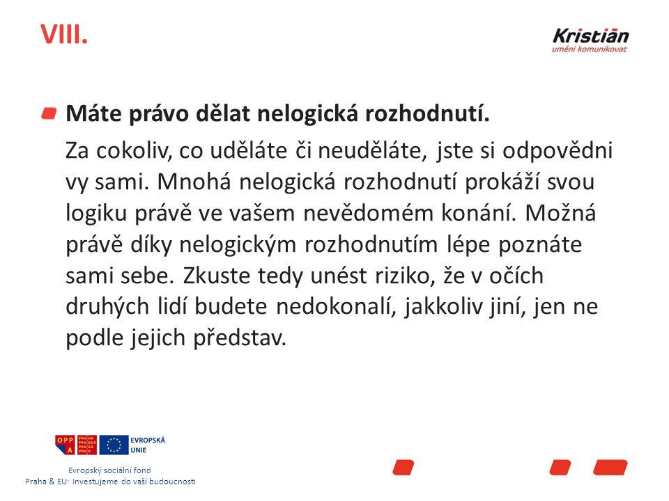 Evropský sociální fond Praha & EU: Investujeme do vaší budoucnosti VIII.