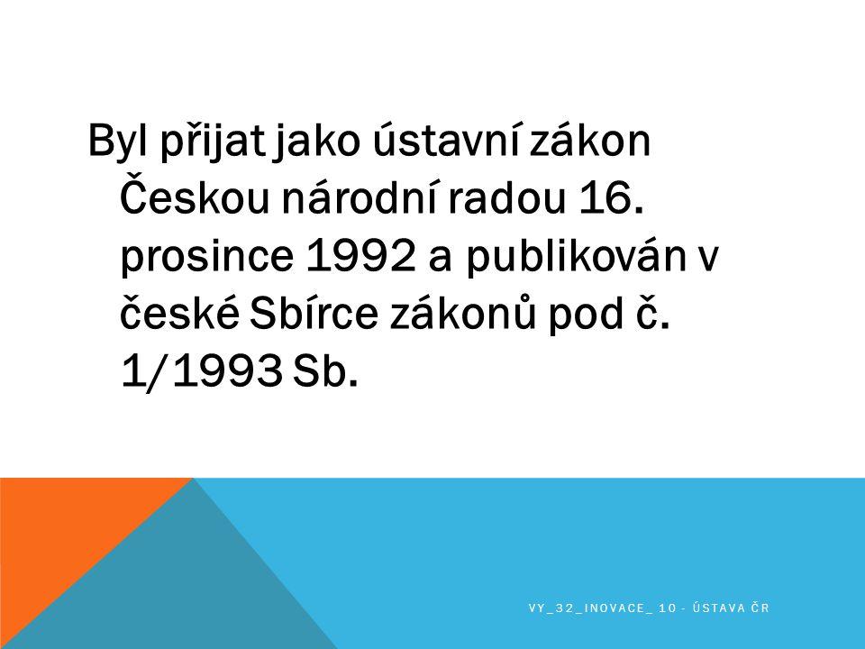 Česká ústava je tvořena preambulí (úvodní, zpravidla slavnostní, část textu nějakého písemného dokumentu např.