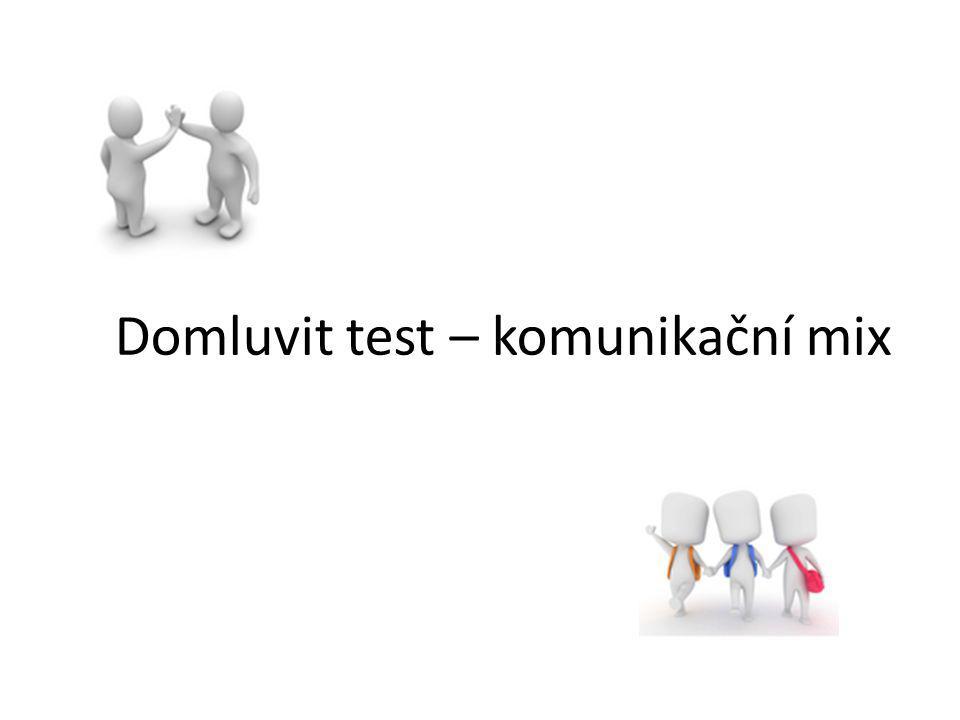 Domluvit test – komunikační mix