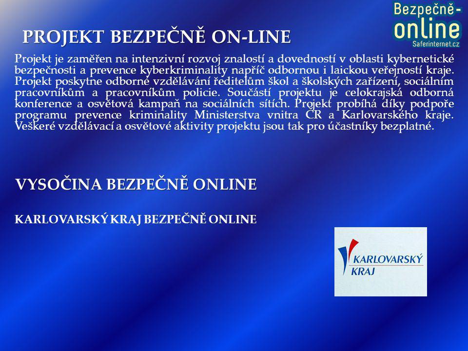  V RÁMCI PROJEKTU  BEZPEČNĚ ONLINE PRO VYSOČINU  3 X 10 POLICISTŮ Z OO PČR  Hlavním cílem projektu je snižování míry a závažnosti kybernetické kriminality a elektronického násilí páchaného na dětech a mladistvých, případně dětmi a mladistvými, v Kraji Vysočina.