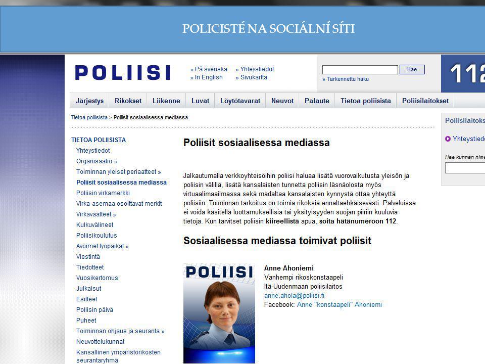 Policisté (16 policistů z toho 2 jen SC) na sociální síti (FCB) je založen na důvěře pracovní profil je osobní a skutečný (obsahuje jméno, pracoviště a služební zařazení) Lidé vidí stejného důstojníka hlídkovat v reálném světě a na internetu Důvěra občanů v policii umožňuje odhalit sexuální trestné činnosti u dětí