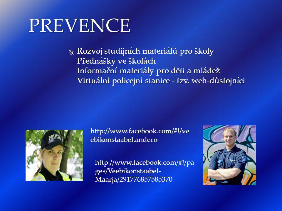  Estonská policie zpracovává téma školního násilí a delikvence dětí, včetně počítačové trestné činnosti.