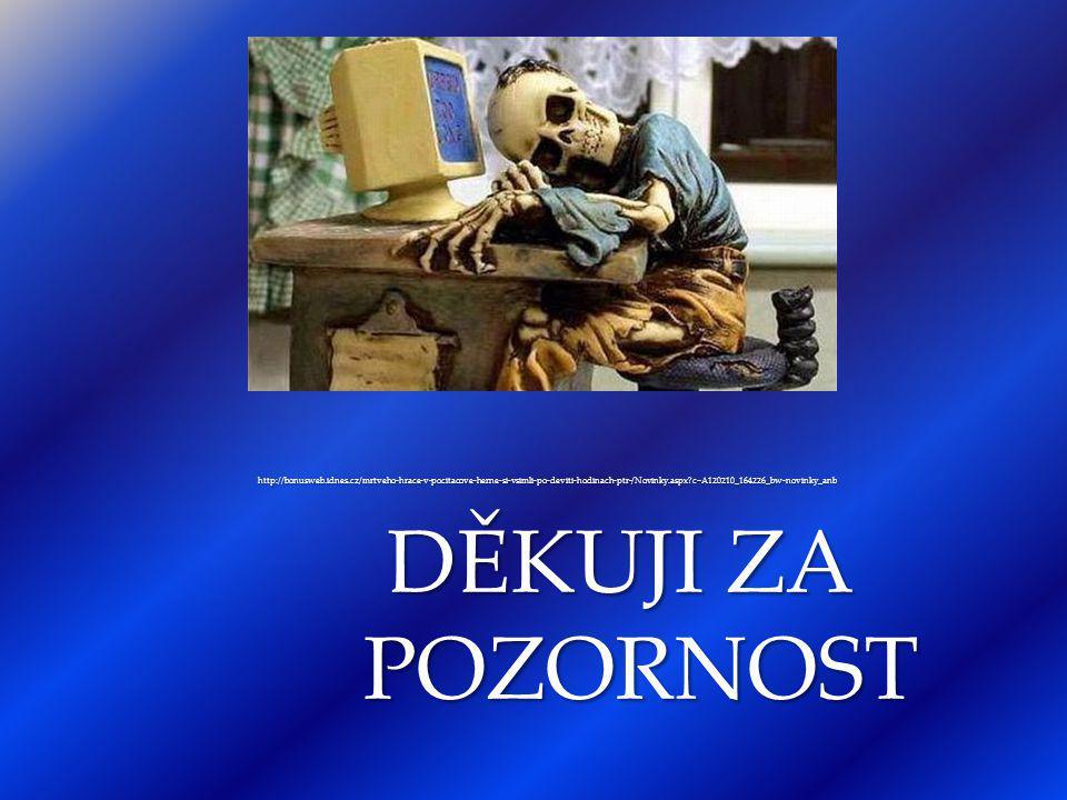 http://bonusweb.idnes.cz/mrtveho-hrace-v-pocitacove-herne-si-vsimli-po-deviti-hodinach-ptr-/Novinky.aspx?c=A120210_164226_bw-novinky_anb http://bonusw