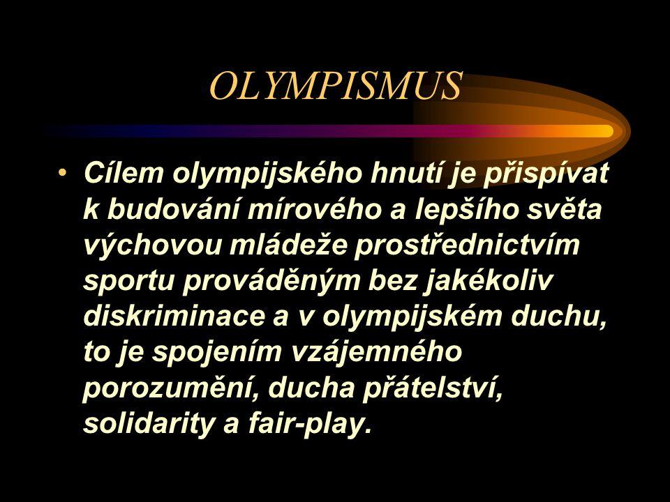 OLYMPISMUS Provozování sportu je lidským právem.