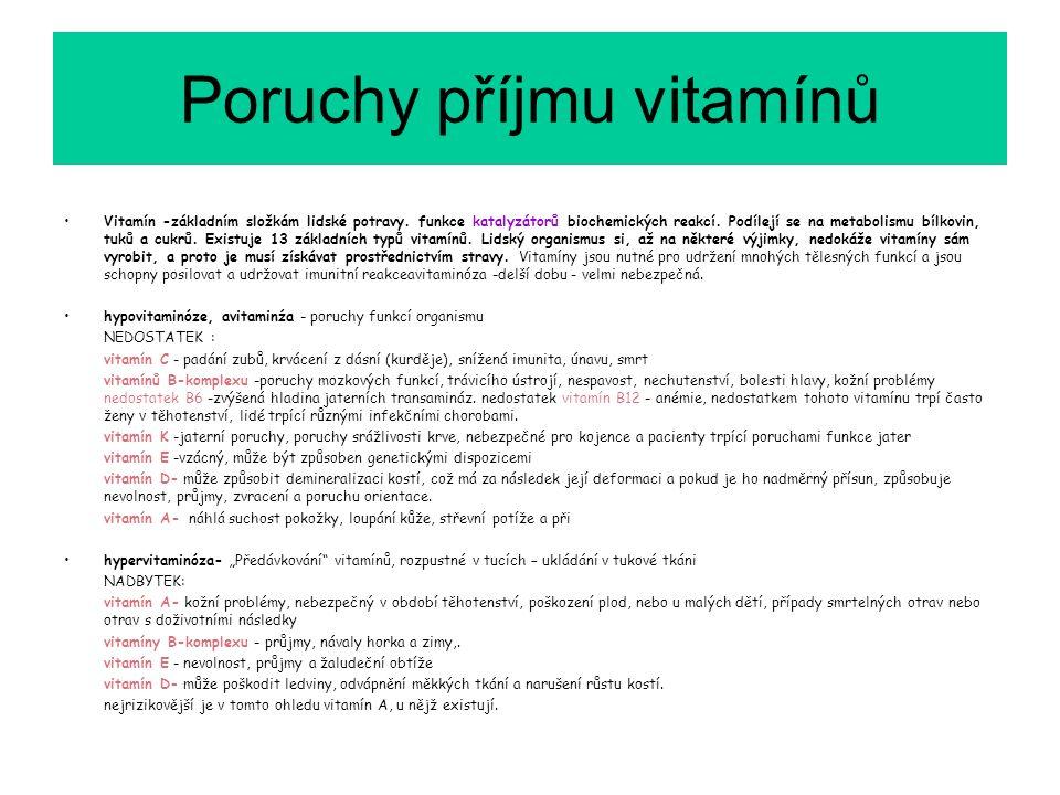 Vitamín -základním složkám lidské potravy. funkce katalyzátorů biochemických reakcí. Podílejí se na metabolismu bílkovin, tuků a cukrů. Existuje 13 zá