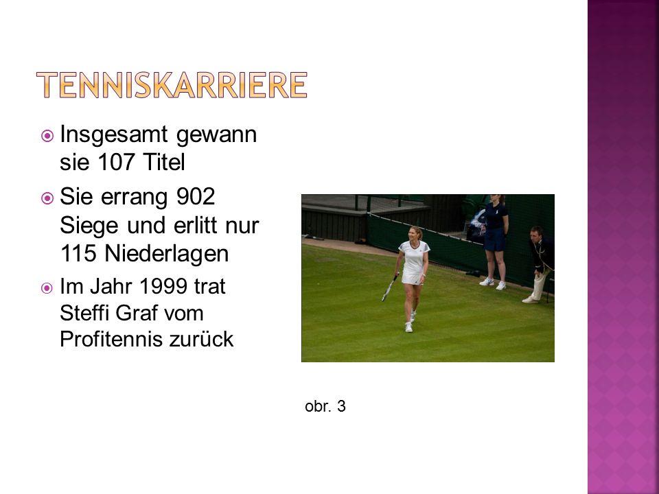  Insgesamt gewann sie 107 Titel  Sie errang 902 Siege und erlitt nur 115 Niederlagen  Im Jahr 1999 trat Steffi Graf vom Profitennis zurück obr. 3