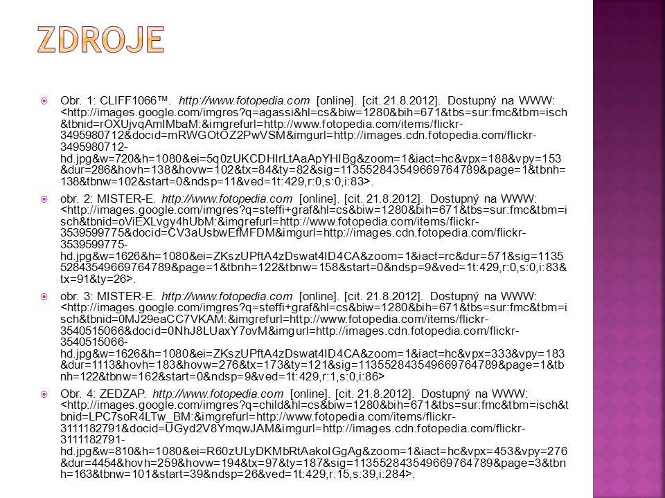  Obr. 1: CLIFF1066™. http://www.fotopedia.com [online]. [cit. 21.8.2012]. Dostupný na WWW:.  obr. 2: MISTER-E. http://www.fotopedia.com [online]. [c