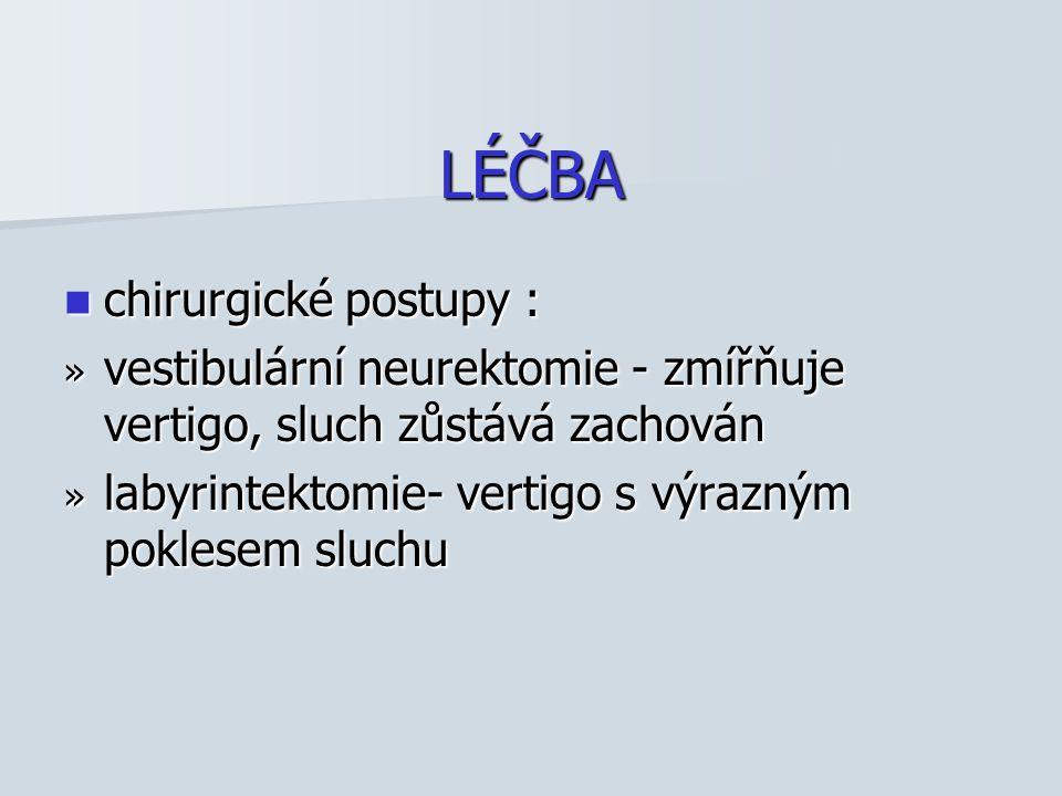 LÉČBA výpotek - ba – ATB ( jako při akutním zánětu) výpotek - ba – ATB ( jako při akutním zánětu) funkci Eustachovy trubice zlepší symapatomimetické aminy - efedrin, pseudoefedrin,fenylpropanolamin 3x30mg/d 2xdenně funkci Eustachovy trubice zlepší symapatomimetické aminy - efedrin, pseudoefedrin,fenylpropanolamin 3x30mg/d 2xdenně u alergiků - antihistaminika - chorfeniramin p.o.