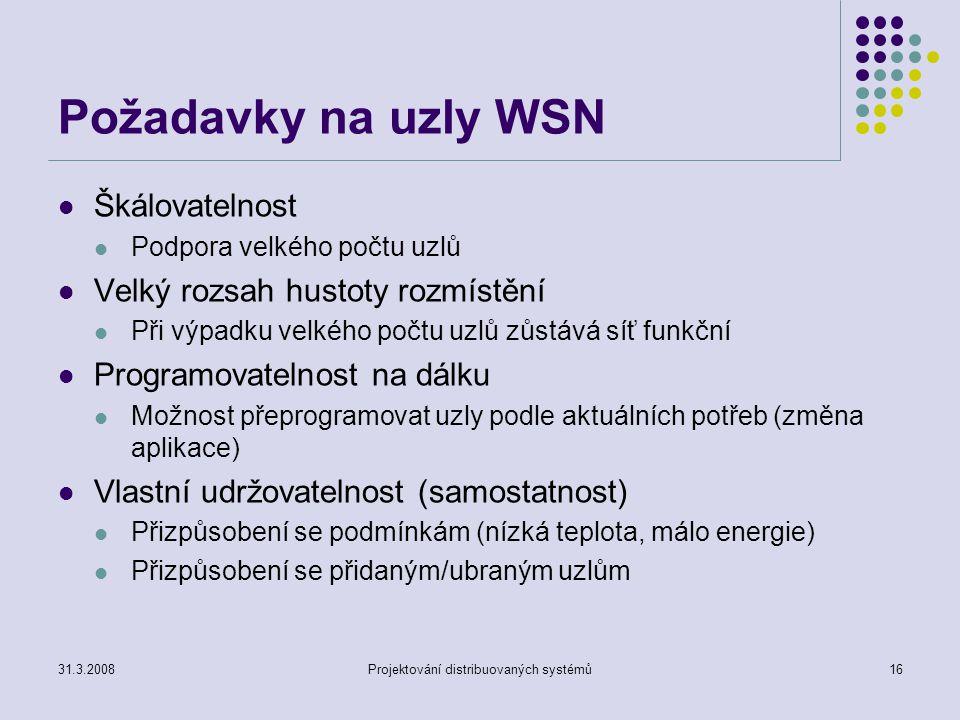 Požadavky na uzly WSN Škálovatelnost Podpora velkého počtu uzlů Velký rozsah hustoty rozmístění Při výpadku velkého počtu uzlů zůstává síť funkční Pro
