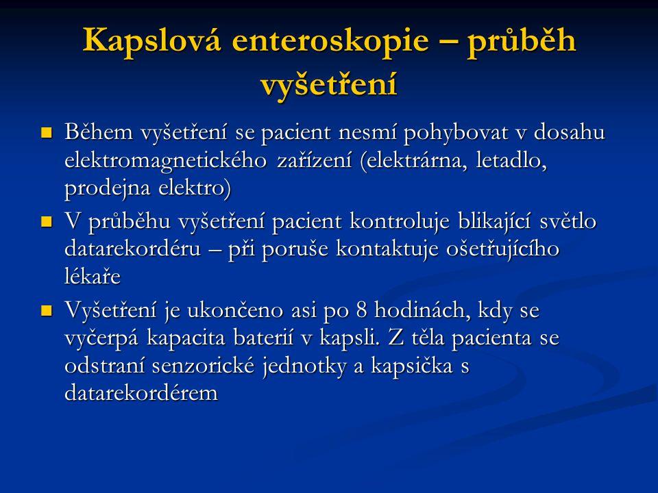 Kapslová enteroskopie – průběh vyšetření Během vyšetření se pacient nesmí pohybovat v dosahu elektromagnetického zařízení (elektrárna, letadlo, prodej