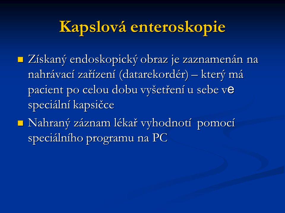 Kapslová enteroskopie Získaný endoskopický obraz je zaznamenán na nahrávací zařízení (datarekordér) – který má pacient po celou dobu vyšetření u sebe