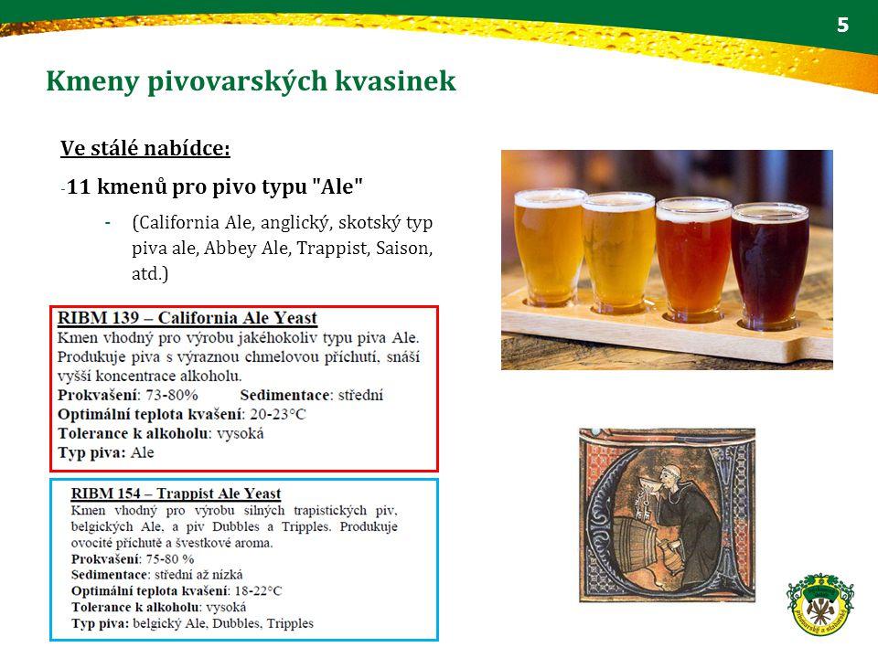 Kmeny pivovarských kvasinek Ve stálé nabídce: - 11 kmenů pro pivo typu