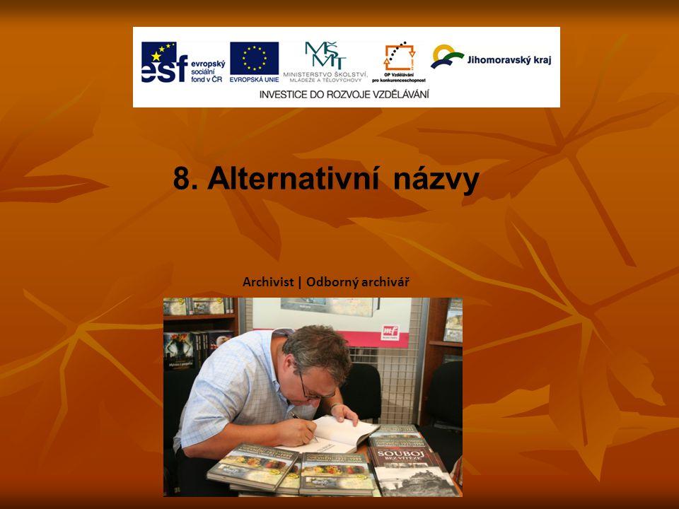8. Alternativní názvy Archivist | Odborný archivář
