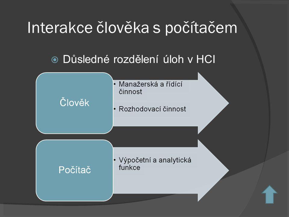 Interakce člověka s počítačem  Důsledné rozdělení úloh v HCI