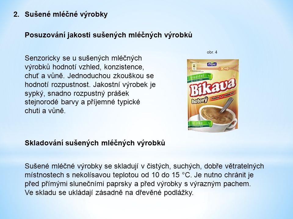2.Sušené mléčné výrobky Posuzování jakosti sušených mléčných výrobků Senzoricky se u sušených mléčných výrobků hodnotí vzhled, konzistence, chuť a vůn