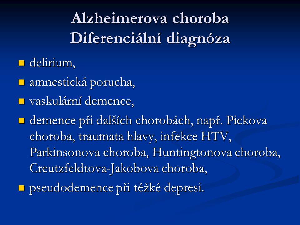 Alzheimerova choroba Diferenciální diagnóza delirium, delirium, amnestická porucha, amnestická porucha, vaskulární demence, vaskulární demence, demence při dalších chorobách, např.