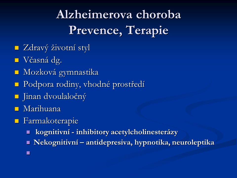 Alzheimerova choroba Prevence, Terapie Zdravý životní styl Zdravý životní styl Včasná dg. Včasná dg. Mozková gymnastika Mozková gymnastika Podpora rod
