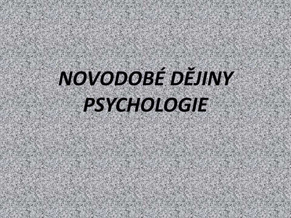NOVODOBÉ DĚJINY PSYCHOLOGIE