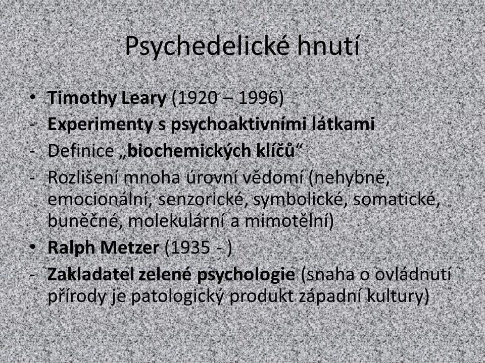 """Psychedelické hnutí Timothy Leary (1920 – 1996) -Experimenty s psychoaktivními látkami -Definice """"biochemických klíčů"""" -Rozlišení mnoha úrovní vědomí"""