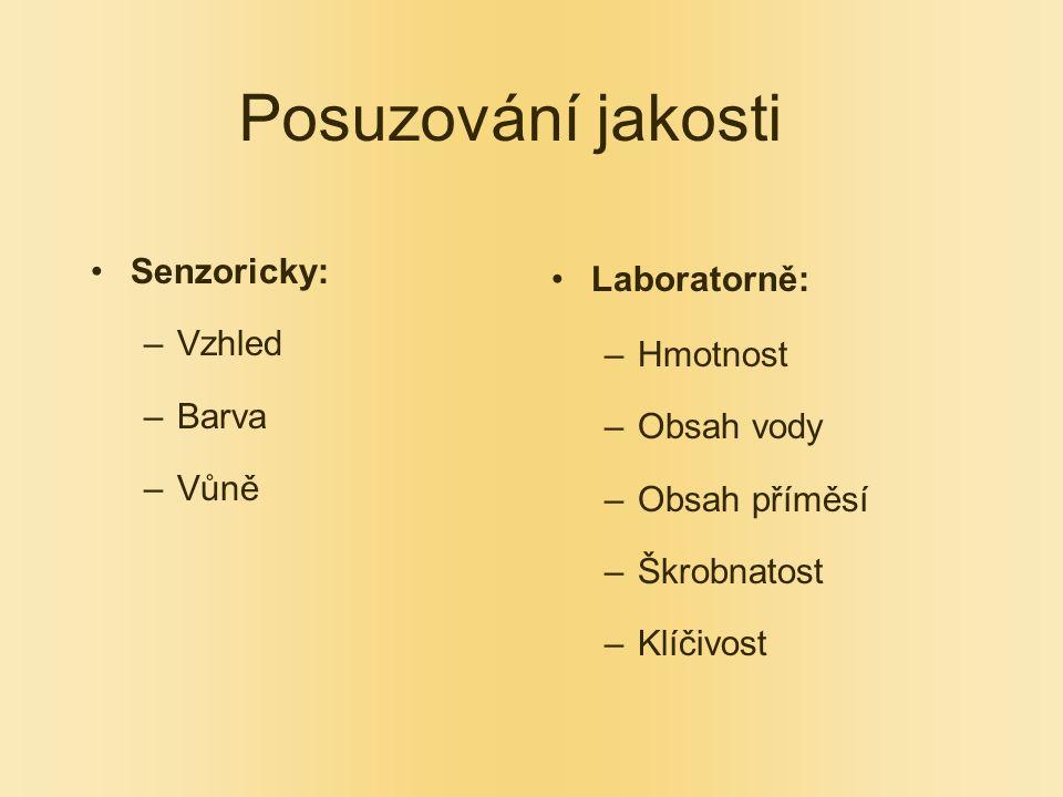 Posuzování jakosti Senzoricky: –Vzhled –Barva –Vůně Laboratorně: –Hmotnost –Obsah vody –Obsah příměsí –Škrobnatost –Klíčivost
