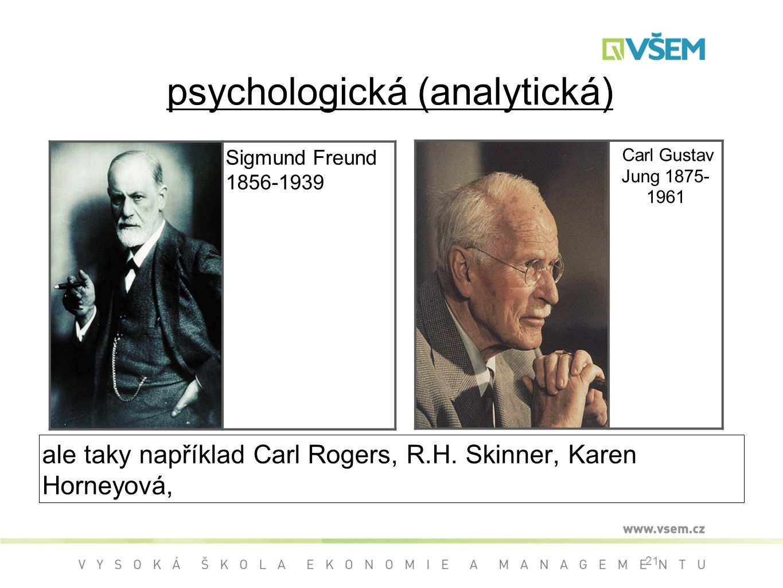 21 psychologická (analytická) ale taky například Carl Rogers, R.H.