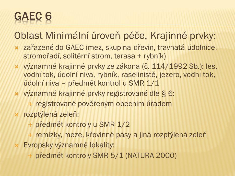 Oblast Minimální úroveň péče, Krajinné prvky:  zařazené do GAEC (mez, skupina dřevin, travnatá údolnice, stromořadí, solitérní strom, terasa + rybník