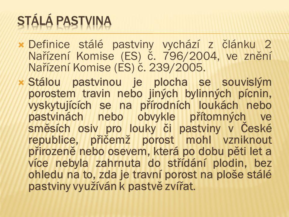  Definice stálé pastviny vychází z článku 2 Nařízení Komise (ES) č. 796/2004, ve znění Nařízení Komise (ES) č. 239/2005.  Stálou pastvinou je plocha