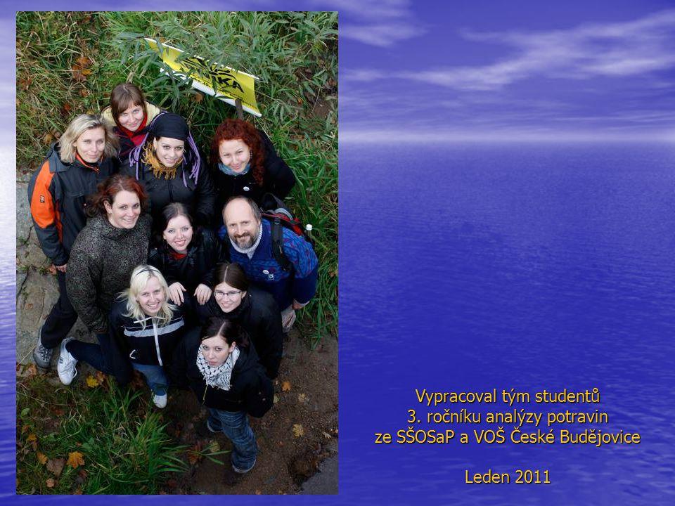 Vypracoval tým studentů 3. ročníku analýzy potravin ze SŠOSaP a VOŠ České Budějovice Leden 2011