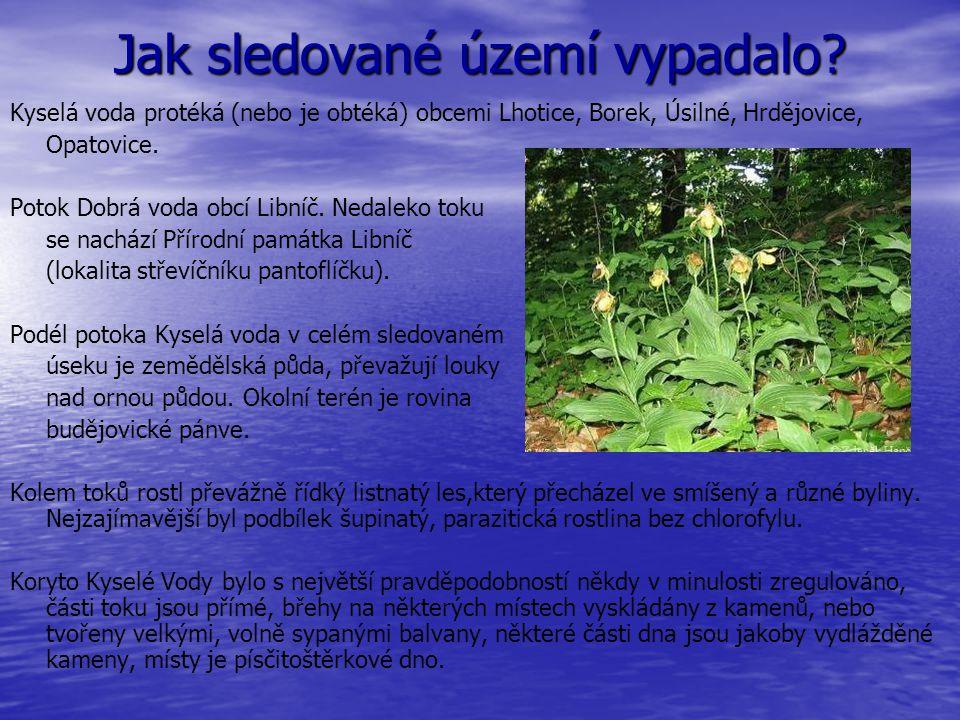Jak sledované území vypadalo? Kyselá voda protéká (nebo je obtéká) obcemi Lhotice, Borek, Úsilné, Hrdějovice, Opatovice. Potok Dobrá voda obcí Libníč.