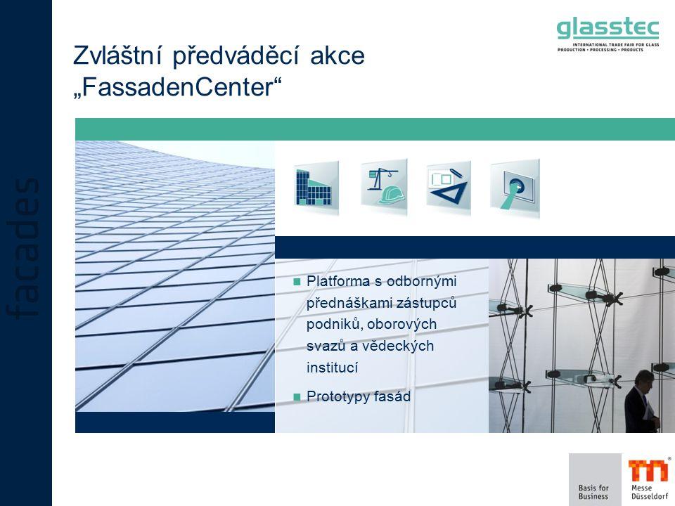 """Zvláštní předváděcí akce """"FassadenCenter Platforma s odbornými přednáškami zástupců podniků, oborových svazů a vědeckých institucí Prototypy fasád"""