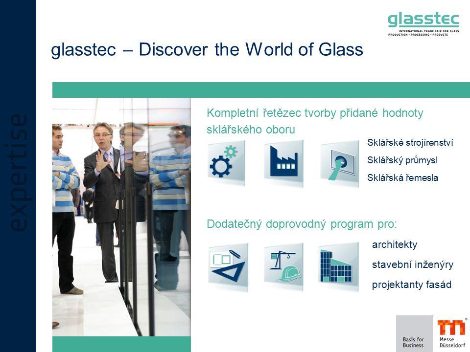 glasstec – Discover the World of Glass Sklářské strojírenství Sklářský průmysl Sklářská řemesla Kompletní řetězec tvorby přidané hodnoty sklářského oboru architekty stavební inženýry projektanty fasád Dodatečný doprovodný program pro: