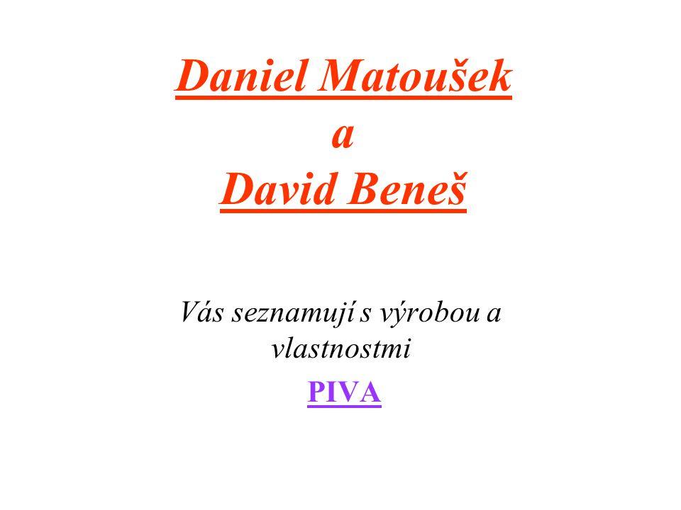 Daniel Matoušek a David Beneš Vás seznamují s výrobou a vlastnostmi PIVA