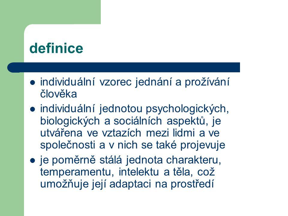 definice soustava vlastností charakterizující celistvou individualitu konkrétního člověka, zaměřeného na realizaci životních cílů a rozvinutí svých potencialit