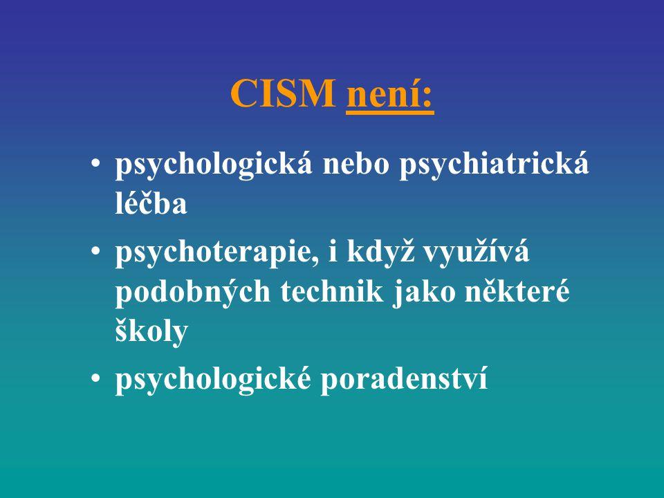 CISM není: psychologická nebo psychiatrická léčba psychoterapie, i když využívá podobných technik jako některé školy psychologické poradenství