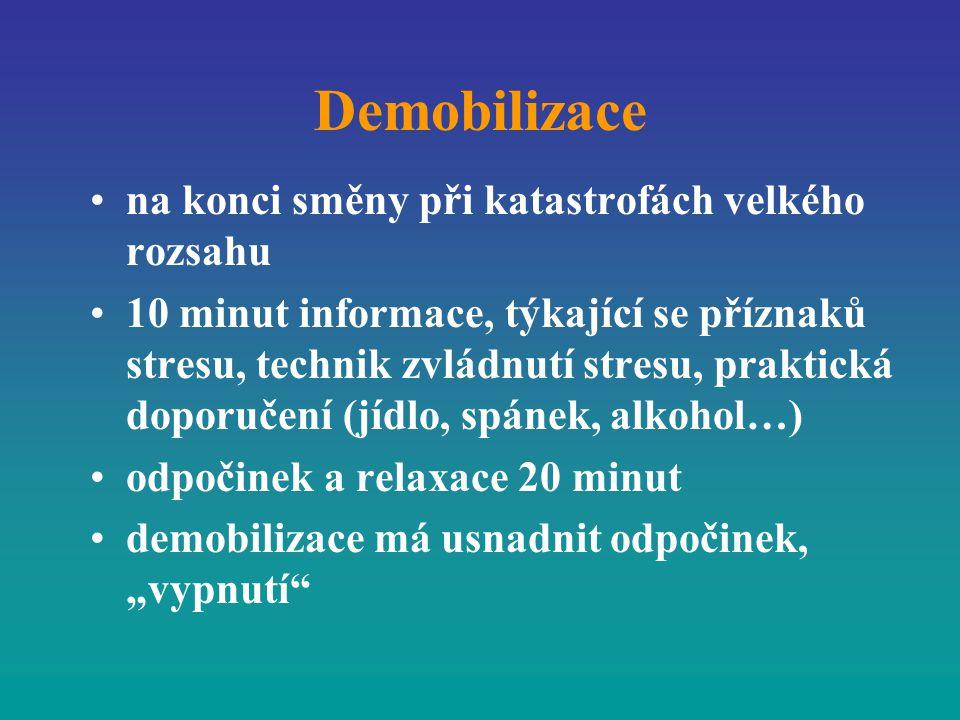 Demobilizace na konci směny při katastrofách velkého rozsahu 10 minut informace, týkající se příznaků stresu, technik zvládnutí stresu, praktická dopo