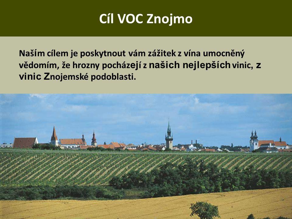 Cíl VOC Znojmo Naš í m cílem je poskytnout vám zážitek z vína umocněný vědomím, že hrozny pocház ej í z našich nejlepších vinic, z vinic Z nojemské po