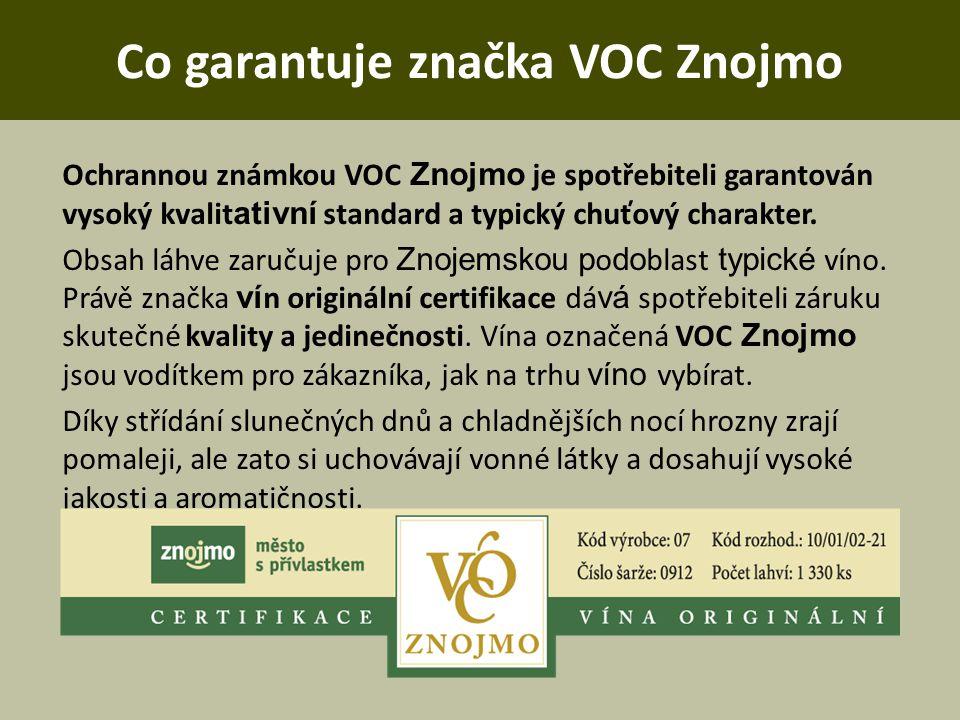 Co garantuje značka VOC Znojmo Ochrannou známkou VOC Znojmo je spotřebiteli garantován vysoký kvalit ativní standard a typický chuťový charakter. Obsa