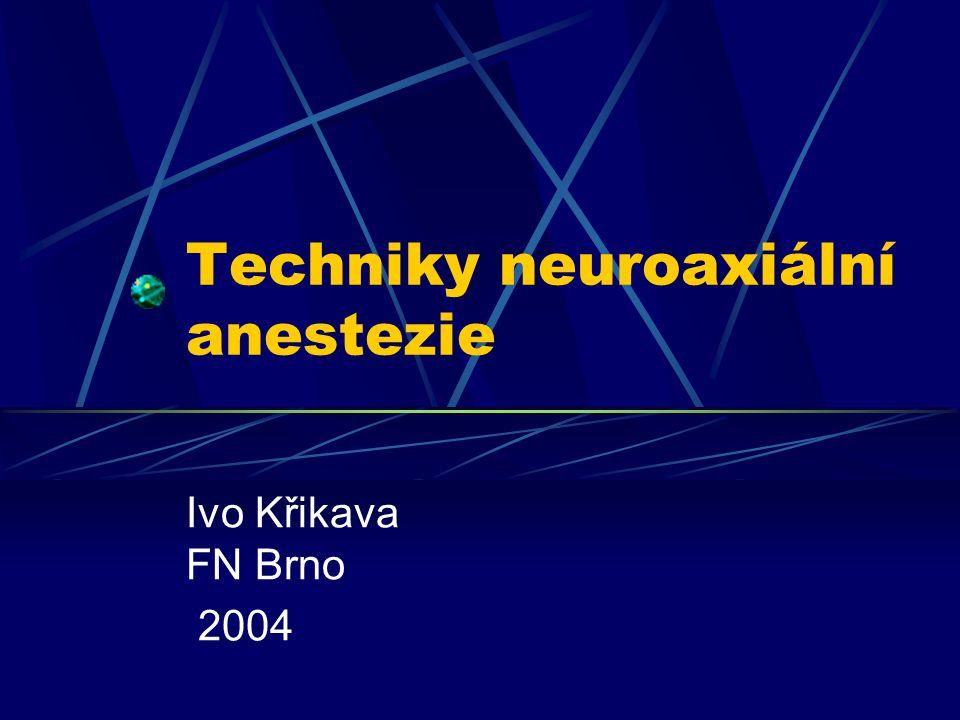 """Rozdělení neuroaxiálních blokád Subarachnoidální blokáda """"spinální anestezie Epidurální blokáda epidurální analgezie a anestezie Centrální = neuroaxiální blokády – souhrnný pojem pro epidurální a subarachnoidální blokády"""