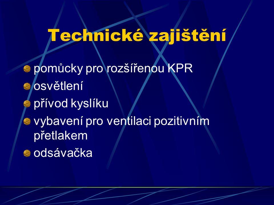 Technické zajištění pomůcky pro rozšířenou KPR osvětlení přívod kyslíku vybavení pro ventilaci pozitivním přetlakem odsávačka