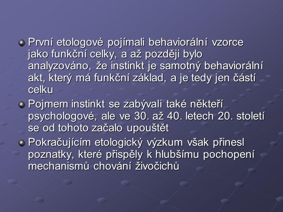 Definice a terminologie Instinktivní chování je považováno etology za projev vrozených automatismů.