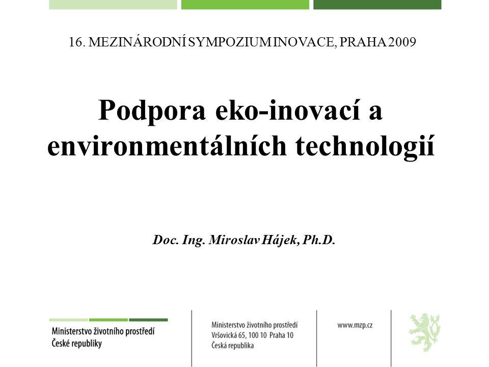 """Osnova prezentace Aktualizovaný """"ETAP ČR (Program podpory environmentálních technologií v České republice) –věcné priority –sektorové zaměření –opatření Nástroje podpory (MŽP) –OP ŽP, Zelená úsporám –eko-značení, environmentálně šetrné zakázky –podpora výzkumu"""