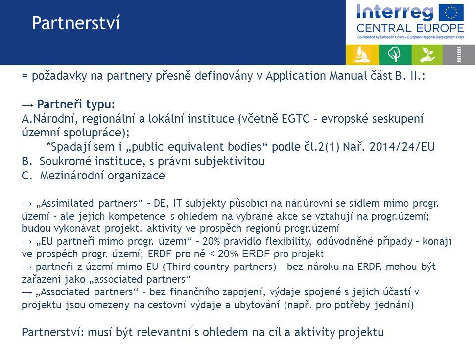 = požadavky na partnery přesně definovány v Application Manual část B.